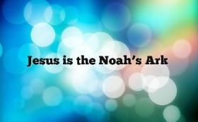 NoahsArkisJesus